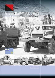 Israeli Half-Track-based Self-propelled Weapons. History of the IDF Artillery Corps, Vol. 3. - Track